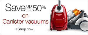 Save up to 50% on Canister Vacuums