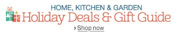 Home, Kitchen & Garden Holiday Deals & Gift Guide
