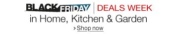 Home, Kitchen & Garden Black Friday Deals Week