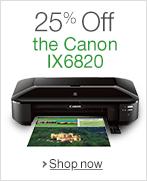 25% Off the Canon IX6820