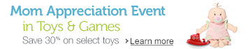 Mom Appreciation Event in Toys & Games