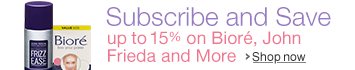 Subscribe and Save on Biore, John Frieda and More.