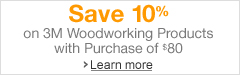 Save 10% on 3M Woodworking Products