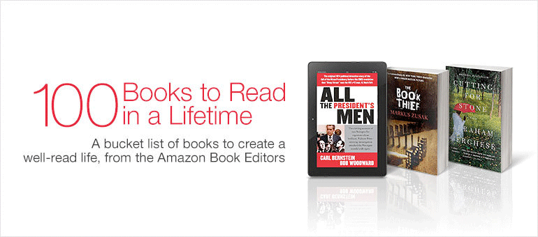 100 Books to Read in a Lifetime, as selected by the Amazon Books Editors