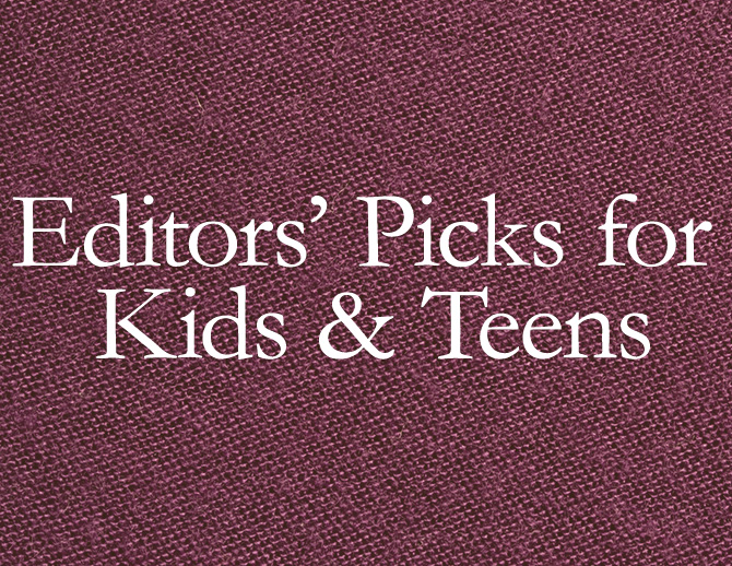 Editors' Pick for Kids & Teens