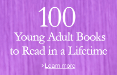 100 Young Adult Books to Read in a Lifetime