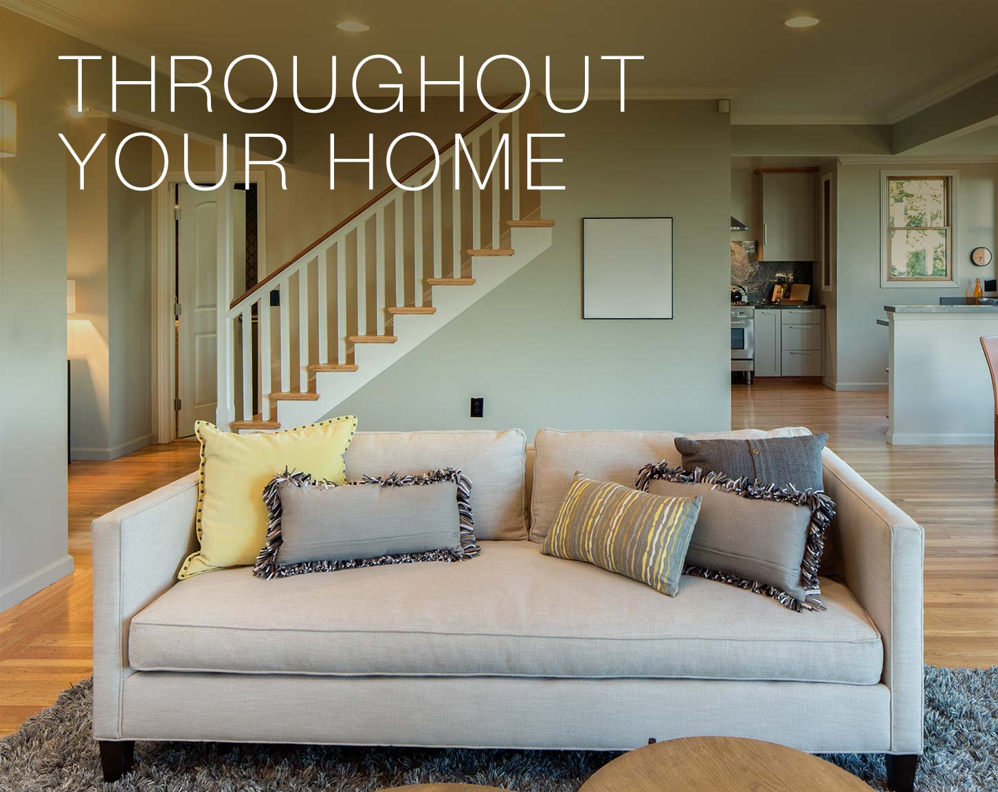 Throughout Your Home