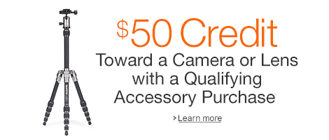 Get a $50 Credit Toward a Camera or Lens with a Qualifying Accessory Purchase