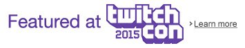 Featured at TwitchCon 2015