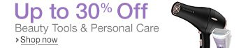 Save up to 30% on Select Beauty Tools & Personal Care Products