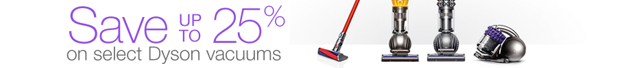 25% Off Select Dyson Vacuums