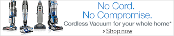 No Cord. No Compromise. Cordless Vacuum for your whole home