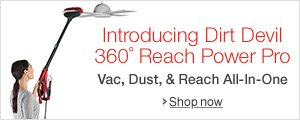 Introducing Dirt Devil 360 Reach