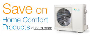 Save on Home Comfort Products