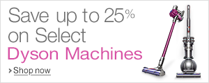 Save up to 25% on Select Dyson Machines