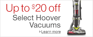 Save up to $20 Off. Select Hoover Vacuums