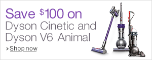 Save $100 on Dyson Cinetic and Dyson V6 Animal