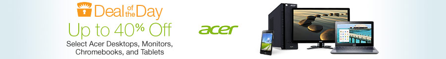 Up to 40% Off Select Acer Desktops, Monitors, Chromebooks and Tablets