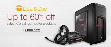 Gold Box Deal of the Day: Up to 60% Off Select Corsair Computer Products