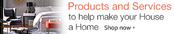 Products and services to help make your house a home.
