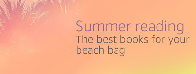 Summer Reading: The Best Books for Your Beach Bag