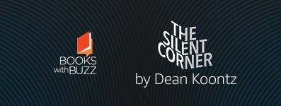 Books with Buzz: The Silent Corner by Dean Koontz