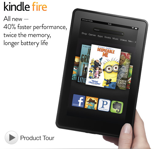 Kindle Fire SD($159), Kindle Fire HD 8.9inch($199)