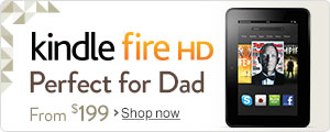 Kindle Fire HD is the Perfect Gift for Dad