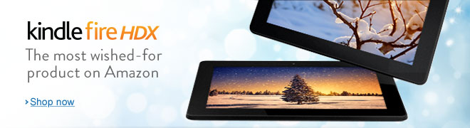 The most wished-for product on Amazon. Kindle Fire HDX, from $229
