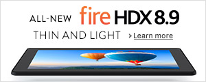 Fire HDX 8.9 - Our Most Powerful Tablet Ever