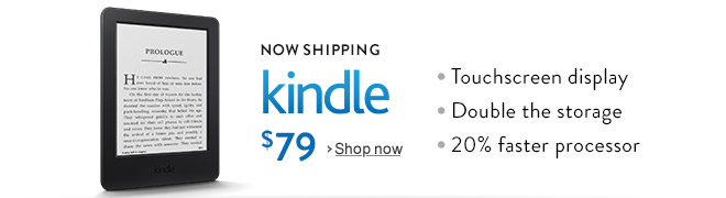 Now Shipping: Kindle, now with a touchscreen display, double the storage, and a faster processor