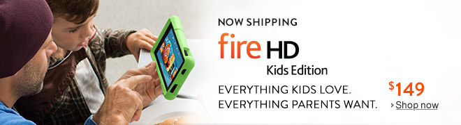 Now Shipping: Fire HD Kids Edition.