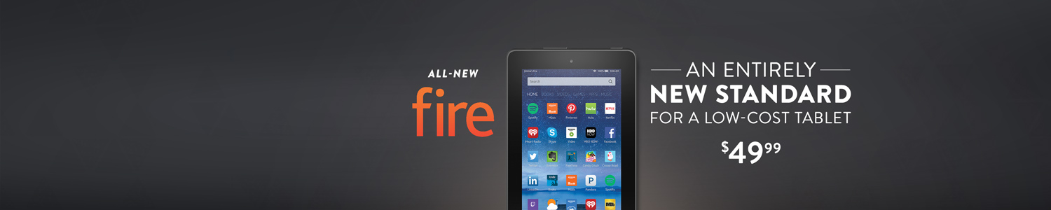 All-New Fire, Starting at $49.99