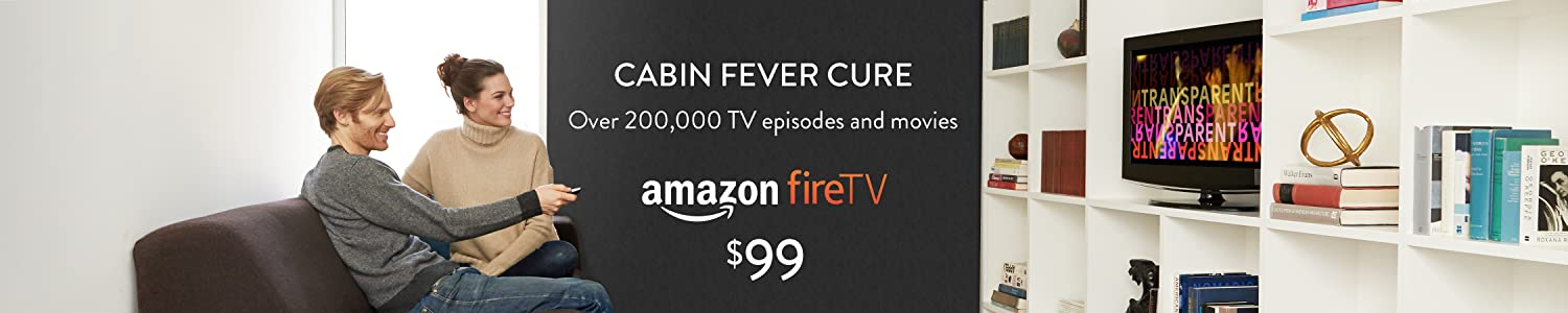 Amazon Fire TV: Cure cabin fever with over 200,000 TV episodes and movies