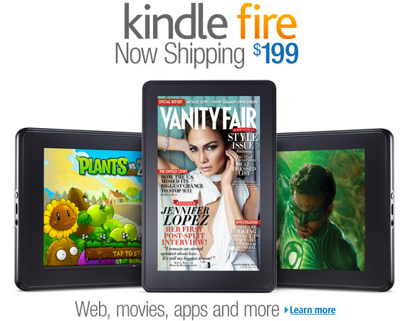 Kindle Fire: Now Shipping, $199. Web, movies, apps and more