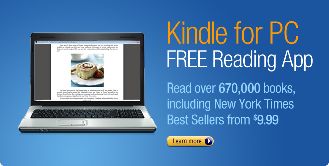 Kindle for PC FREE Reading App: Read over 670,000 Kindle books, including New York Times Best Sellers for $9.99