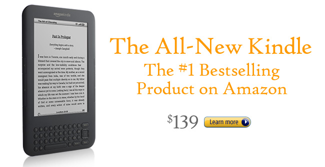 The All-New Kindle. The #1 Bestselling Product on Amazon.  Only $139