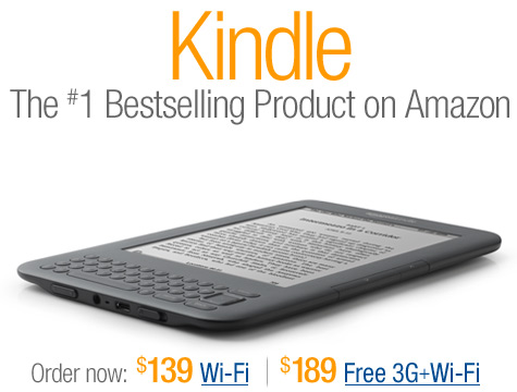 Kindle. The #1 Bestselling Product on Amazon.  Order now.