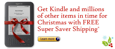 Get Kindle and millions of other items in time for Christmas with FREE Super Saver Shipping*