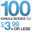 100 Kindle Books for $3.99 or Less