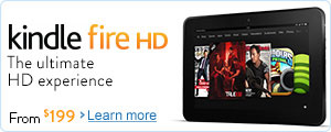 The All-New Kindle Fire HD. The ultimate HD experience, from $199