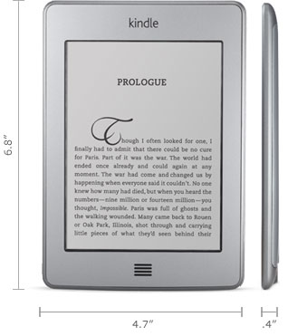 "Kindle Touch e-reader: 6.8"" x 4.7"" x 0.4"""