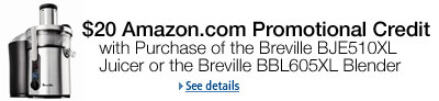 $20 Amazon.com Promotional Credit with Purchase of the Breville BJE510XL Juicer or the Breville BBL605XL Blender
