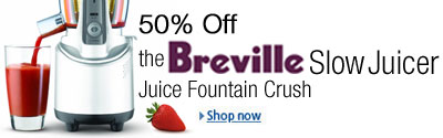 50% off the Breville Slow Juicer