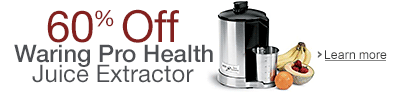 60% off the Waring Pro Health Juice Extractor