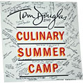 Tom Douglas's Culinary Summer Camp