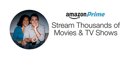 Unlimited access to thousands of movies and TV shows with Amazon Prime