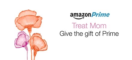 Treat mom with the gift of Prime