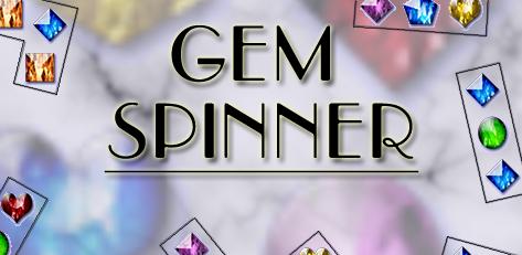 Gem Spinner