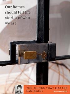 Homes tell stories of who we are